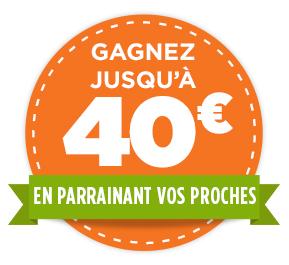 Gagnez jusqu'à 40€ en parrainant vos proches !